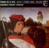 PIERRE DE LA RUE - Ensemble Clemen - Missa 'L'homme armé'