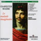 CHARPENTIER - Minkowski - Le malade imaginaire H.495