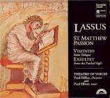 LASSUS - Theatre of Voic - Passion selon St Matthieu