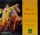 PURCELL - Christie - King Arthur (Le Roi Arthur), semi-opéra Z.628