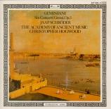 GEMINIANI - Hogwood - Six concerti grossi op.3