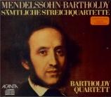 MENDELSSOHN-BARTHOLDY - Bartholdy Quart - Quatuors à cordes (intégrale)