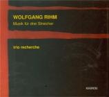 RIHM - Trio Recherche - Musik für drei Streicher