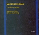FELDMAN - Cambreling - For Samuel Beckett