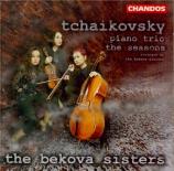 TCHAIKOVSKY - Bekova Sisters - Trio avec piano op.50