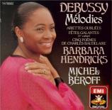 DEBUSSY - Hendricks - Ariettes oubliées, six mélodies pour voix et piano