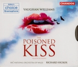 VAUGHAN WILLIAMS - Hickox - The poisoned kiss