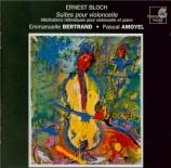 BLOCH - Bertrand - Trois suites pour violoncelle seul