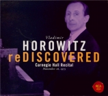 Vladimir Horowitz Rediscovered : Carnegie Hall Recital 1975