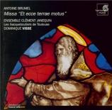 BRUMEL - Visse - Messe à 12 voix 'Et ecce terrae motus'