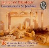 JACHET DE MANTOUE - Ensemble Jachet - Lamentations de Jérémie