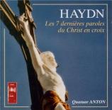 HAYDN - Quatuor Anton - Sept Dernières Paroles du Christ Hob.XX.2