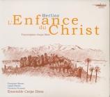 BERLIOZ - Ensemble Carpe - L'enfance du Christ op.25 Transcription et adaptation de JP Arnaud