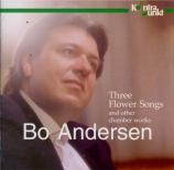 Three Flower Songs (et autre musique de chambre)