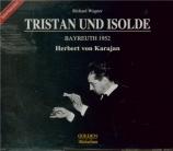 WAGNER - Karajan - Tristan und Isolde (Tristan et Isolde) WWV.90 live Bayreuth 1952