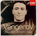 Vengerov Plays Bach Schedrin Ysaye