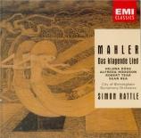 MAHLER - Rattle - Das klagende Lied (Le chant plaintif), cantate profane