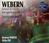 WEBERN - Quatuor Parisii - Cinq mouvements pour quatuor à cordes op.5