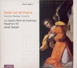 VICTORIA - Savall - Canticas Beatae Virginis