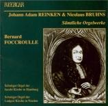 BRUHNS - Foccroulle - Quatre préludes pour orgue