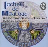 JACHET DE MANTOUE - Ensemble Jachet - Messe 'Ancor che col partire'