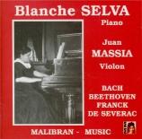 Blanche Selva joue Bach, Beethoven, Franck et Severac