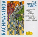 RACHMANINOV - Järvi - Le chevalier avare, opéra en trois actes op.24