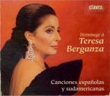 Hommage à Teresa berganza : Canciones espanolas y sudamericanas