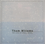 WILLEMS - The loss of small detail