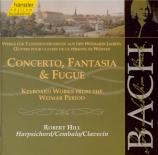 BACH - Hill - Fantaisie chromatique et fugue, pour clavier en ré mineur Vol.105