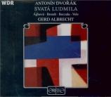 DVORAK - Albrecht - Sainte Ludmila op.71
