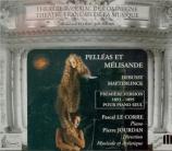 DEBUSSY - Le Corre - Pelléas et Mélisande, drame lyrique avec orchestre 1ère version 1893  -  1895 pour piano seul