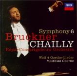 BRUCKNER - Chailly - Symphonie n°6 en la majeur WAB 106