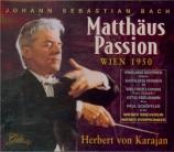 BACH - Karajan - Passion selon St Matthieu(Matthäus-Passion), pour soli Live Wien 1950