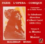 Paris, l'opéra comique vol.2 La fabuleuse direction d'Albert Carré 1898-1914
