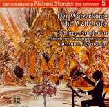 The Unknown Richard Strauss Vol.5 (Le roi de la valse)