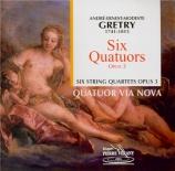 GRETRY - Quatuor Via Nov - Six quatuors à cordes op.3