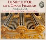 Le siècle d'or de l'orgue français