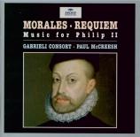 MORALES - McCreesh - Requiem (Music for Philip II) Music for Philip II