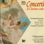 Concerti a Clarino solo : Trumpet Concertos