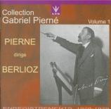 Pierné dirige Berlioz Vol.1