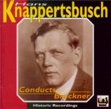 BRUCKNER - Knappertsbusch - Symphonie n°8 en ut mineur WAB 108 Hans Knappertsbusch Legacy Vol.1