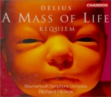 DELIUS - Hickox - A mass of life
