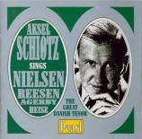 Aksel Schiotz Sings Nielsen, Reesen, Agerby, Heise