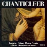 JOSQUIN DESPREZ - Chanticleer - Missa 'Mater patris'