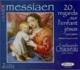 MESSIAEN - Chauveau - Vingt regards sur l'enfant-Jésus
