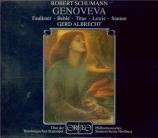 SCHUMANN - Albrecht - Genoveva, opéra op.81