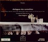 POULENC - Nagano - Dialogues des carmélites, drame lyrique pour solistes