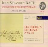 L'Oeuvre pour Orgue Intégrale Vol.15 : Les dernières années Leipzig