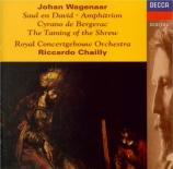 WAGENAAR - Chailly - Ouverture op.25 'La mégère apprivoisée'